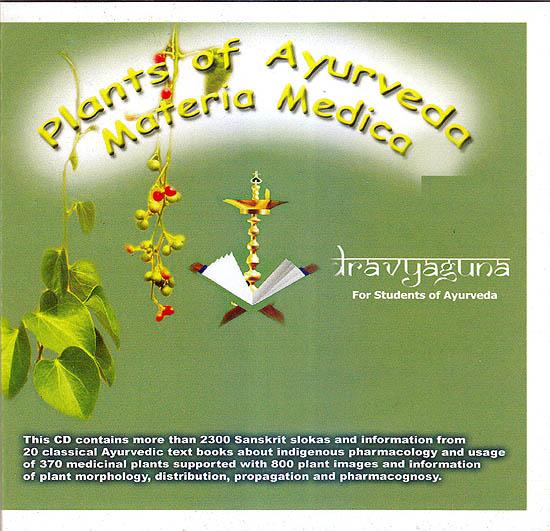 Plants of Ayurveda Materia Medica: Dravyaguna For Student of Ayurveda (CD Rom)