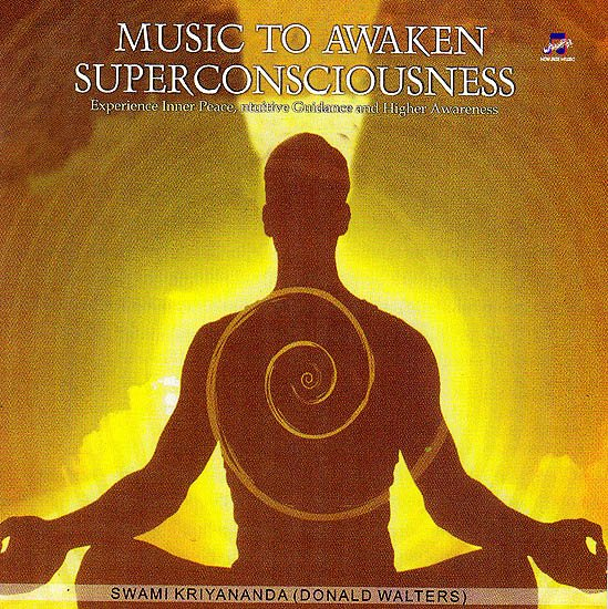 Music To Awaken Superconsciousness: Experience Inner Peace, Intuitive Guidance and Higher Awareness  (Audio CD)