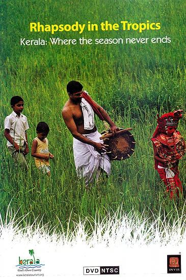 Rhapsody In The Tropics: Kerala Where The Season Never Ends (DVD)