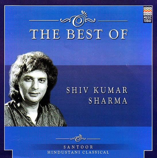The Best of Shiv Kumar Sharma: Santoor Hindustani Classical (Audio CD)