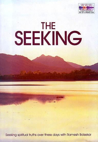 The Seeking: Seeking Spiritual Truths Over Three Days with Ramesh Balsekar (Set of 3 Audio CDs)
