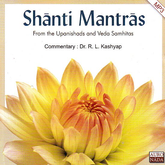 Shanti Mantras from the Upanishads and Veda Samhitas: With Commentary (MP3)