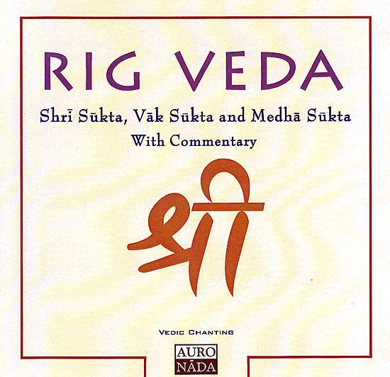 Rig Veda: Shri Sukta, Vak Sukta And Medha Sukta With Commentary (Vedic Chants) (Audio CD)