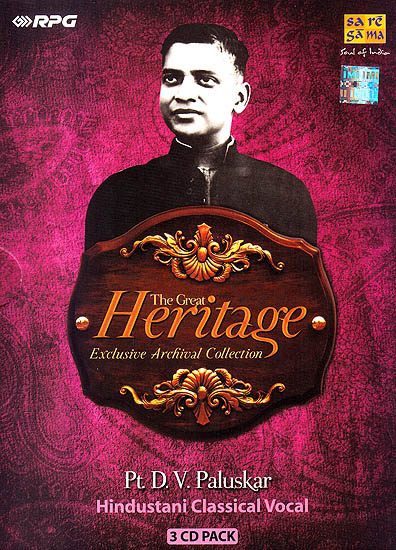 The Great Heritage Exclusive Archival Collection Pt. D.V. Paluskar: Hindustani Classical Vocal (Set of 3 Audio CDs)