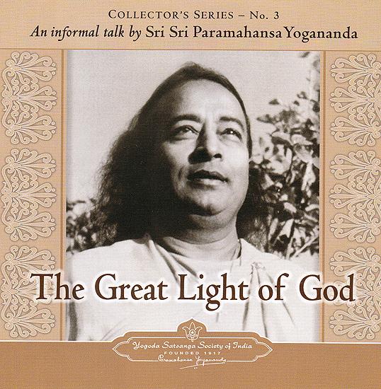The Great Light of God: An Informal Talk by Sri Sri Paramahansa Yogananda (Audio CD)