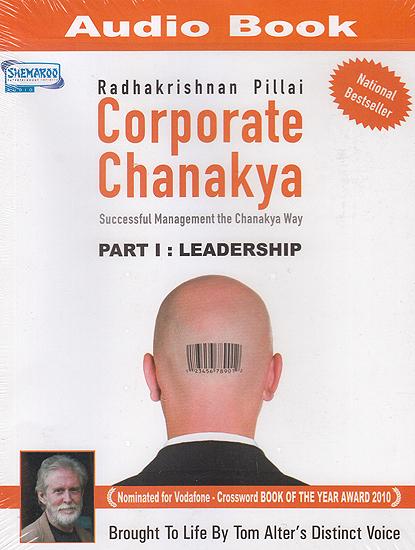 Corporate Chanakya: Successful Management the Chanakya Way: Part I Leadership (MP3)
