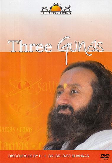 Three Gunas: Discourses by H.H. Sri Sri Ravi Shankar (DVD)