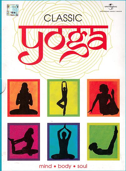 Classic Yoga: Mind, Body And Soul  (Set of 4 Audio CDs)