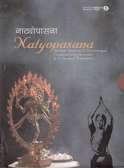 Natyopasana: Spiritual Dimensions of Bharatanatyam (With Book Inside) (Set of 2 DVDs)