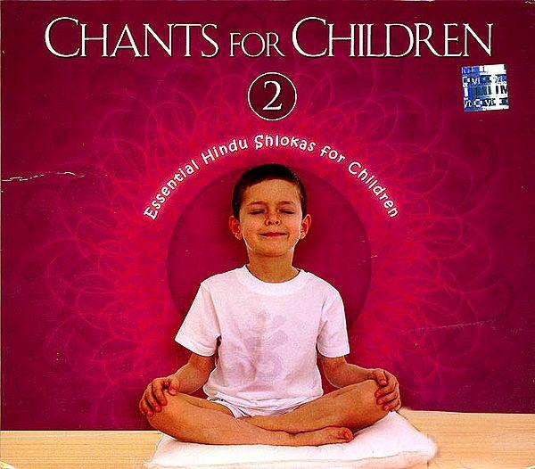 Chants for Children 2: Essential Hindu Shlokas for Children (Audio CD)