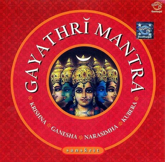 Gayathri Mantra: Krishna. Ganesha. Kubera. Narasimha: (Sanskrit) (Audio CD)