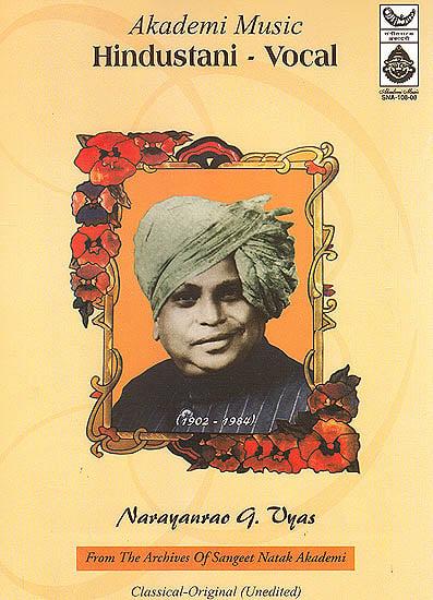 Hindustani Vocal (Narayanrao G. Vyas): From the Archives of Sangeet Natak Akademi