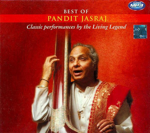 Best of Pandit Jasraj (Classic Performances by the Living Legend) (MP3 CD)