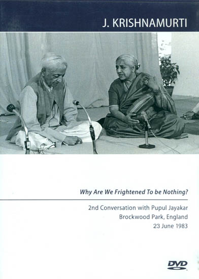 J. Krishnamurti: Why are We Frightened to be Nothing? (DVD)