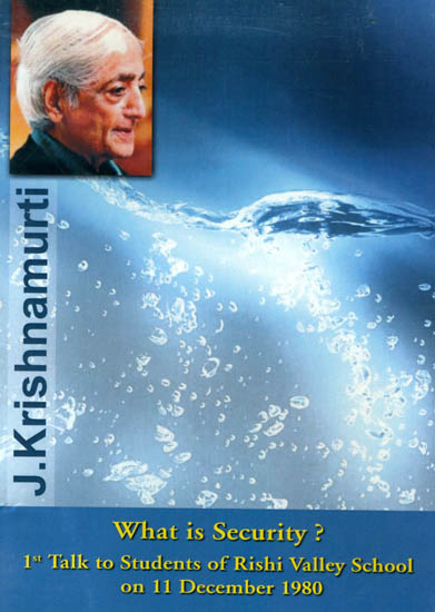 J. Krishnamurti: What is Security? (1st Talk to Students of Rishi Valley School on 11 December 1980) (DVD)