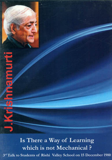 J. Krishnamurti: Is There a Way of Learning Which is Not Mechanical? (DVD)