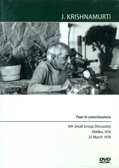 J. Krishnamurti: Fear in Consciousness (DVD)