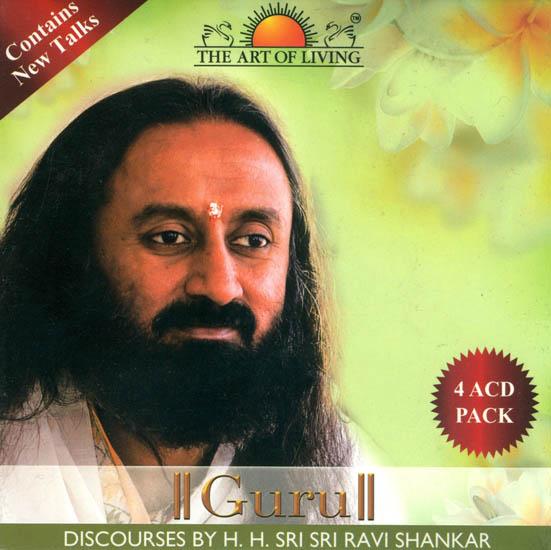 Guru: Discourses by H.H. Sri Sri Ravi Shankar (Set of 4 Audio CDs)