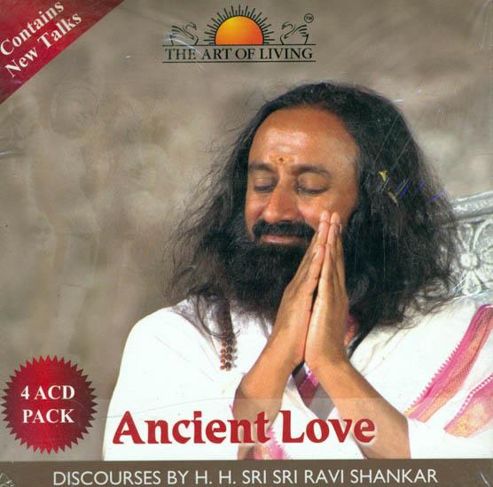 Ancient Love: Discourses by H.H. Sri Sri Ravi Shankar (Set of 4 Audio CDs)