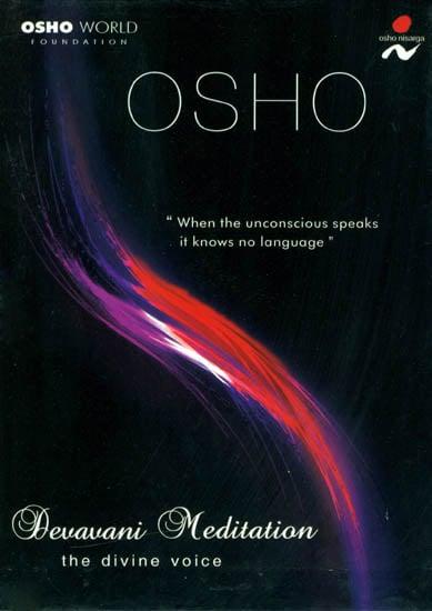 Osho Devavani Meditation: The Divine Voice (A Set of 1 DVD and 1 Audio CD)