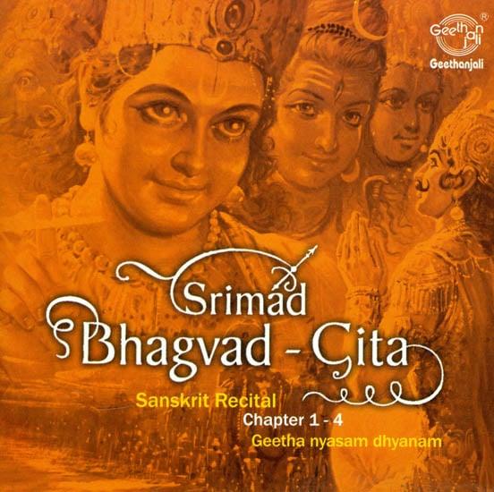 Srimad Bhagvad-Gita: Geetha Nyasam Dhyanam - Chapter 1-4 (Audio CD)