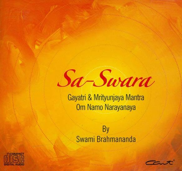 Sa-Swara (Gayatri and Mrityunjaya Mantra Om Namo Narayanaya) (Audio CD)