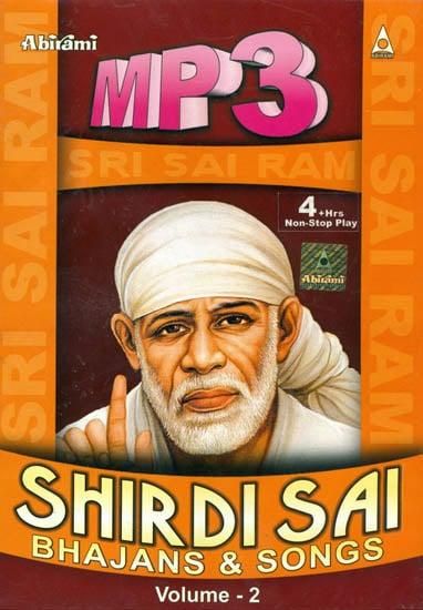 Shirdi Sai Bhajans and Songs (Volume -2) (MP3 Audio CD)