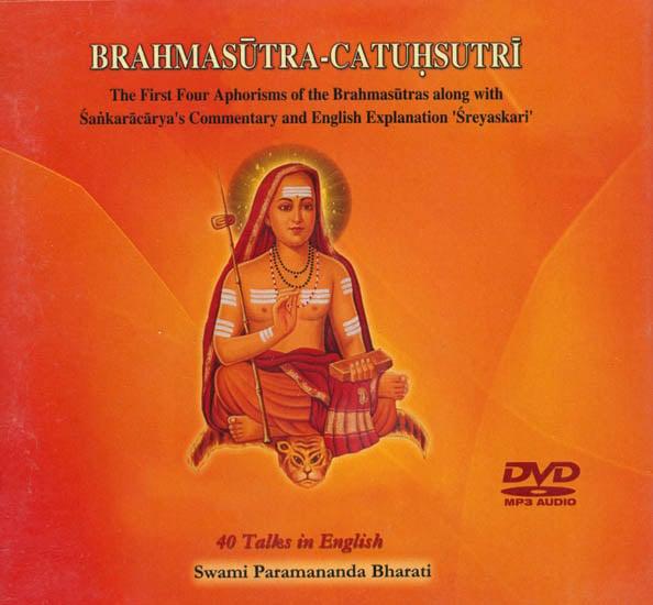 Brahmasutra - Catuhsutri: The First Four Aphorisms of the Brahmasutras Along with Sankaracarya's Commentary and English Explanation 'Sreyaskari' (MP3 Audio DVD)