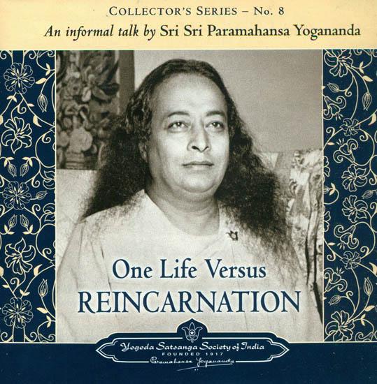 One Life Versus Reincarnation: An Informal Talk  by Sri Sri Paramahansa yogananda (Audio CD)