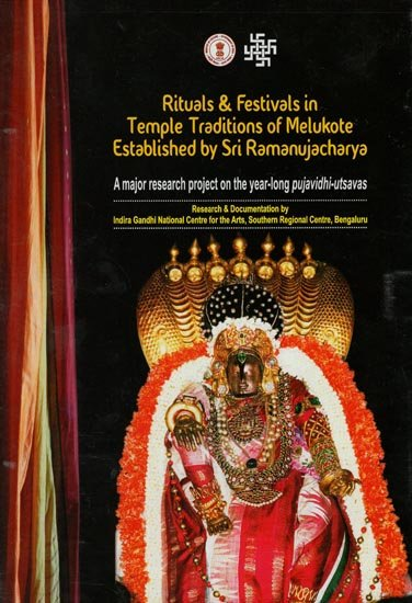 Rituals & Festivals in Temple Traditions of Melukote Established by Sri Ramanujacharya (A Major Research Project On The Year-Long Pujavidhi-Utsavas) (DVD)
