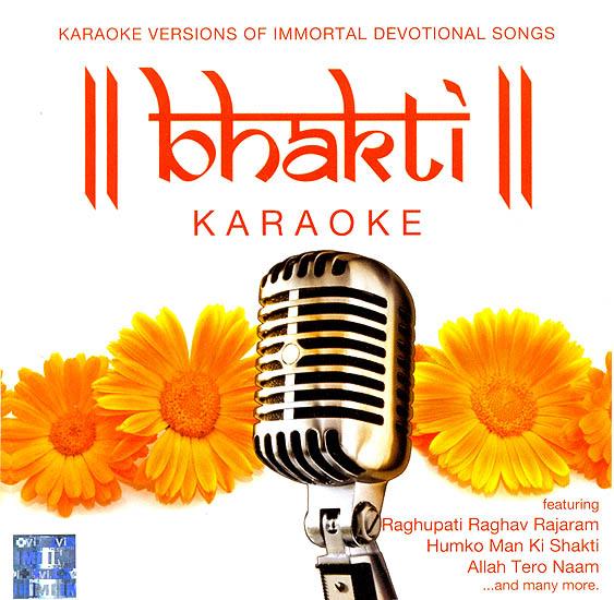 Bhakti : Karaoke Versions of  Immortal Devotional Songs - With Lyrics in Roman (Audio CD)