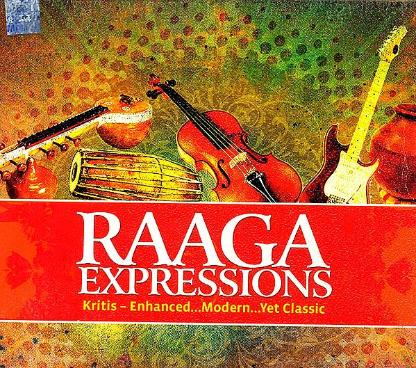 Raaga Expressions (Kritis - Enhanced… Modern … Yet Classic) (Audio CD)