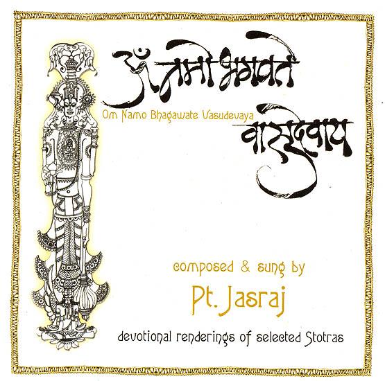 Om Namo Bhagawate Vasudevaya:Devotional Renderings of Selected Stotras (Audio CD)