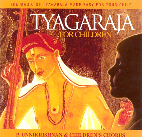 Tyagaraja for Children (The Magic of Tyagaraja made easy for Your Child) (Audio CD)
