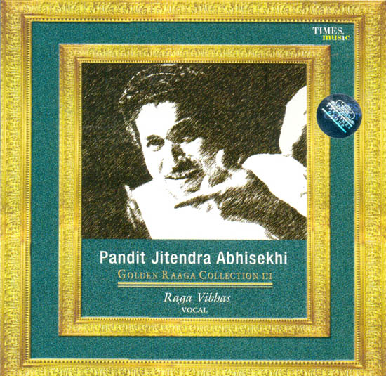 Pandit Jitendra Abhisekhi (Golden Raaga Collection)  (Raga Vibhas) (Audio CD)