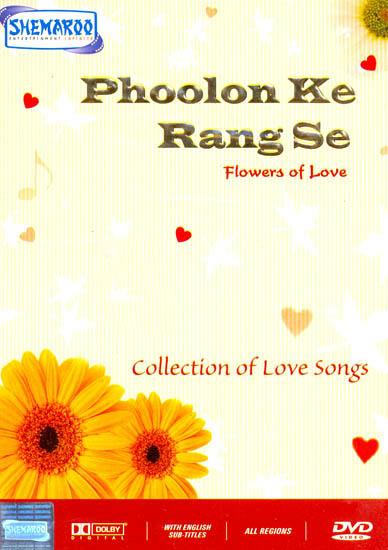 "Phoolon Ke Rang Se ""Flowers of Love"" (Collection of Love Songs): Original Videos of Hindi Film Songs (DVD)"