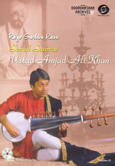 Raga Sudha Rasa: Sarod Samrat Ustad Amjad Ali Khan (Vol. II) (From Doordarshan Archives) (DVD)