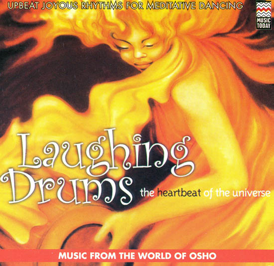 """Laughing Drums: The Heart Beat of the Universe """"Upbeat Joyous Rhythms For Meditative Dancing"""" (Music From The World Of Osho) (Audio CD)"""