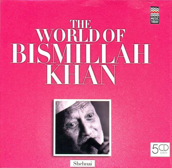 The World of Bismillah Khan: Shehnai (Set of 5 Audio CDs)