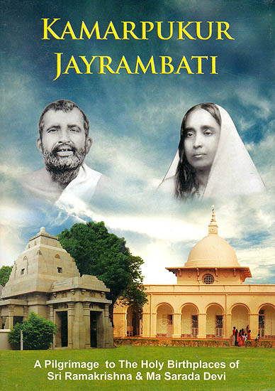Kamarpukur Jayrambati: A Pilgrimage To The Holy Birthplaces of Sri Ramakrishna & Ma Sarada Devi (DVD)