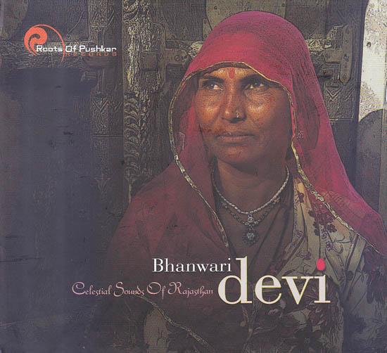 Bhanwari Devi: Celestial Sounds of Rajasthan  (Audio CD)