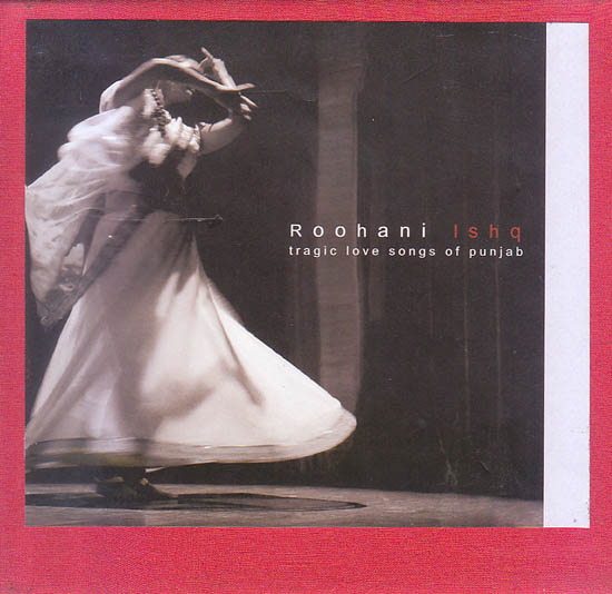 Roohani Ishq : Tragic Love Songs of Punjabi  (With Booklet Inside) (Audio CD)