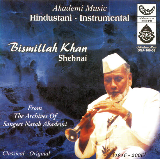 "Bismillah Khan ""Shehnai"": From the Archives of Sangeet Natak Akademi (Audio CD)"