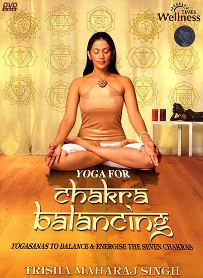 Yoga For Chakra Balancing: Yogasanas To Balance & Energise The Seven Chakras (DVD)