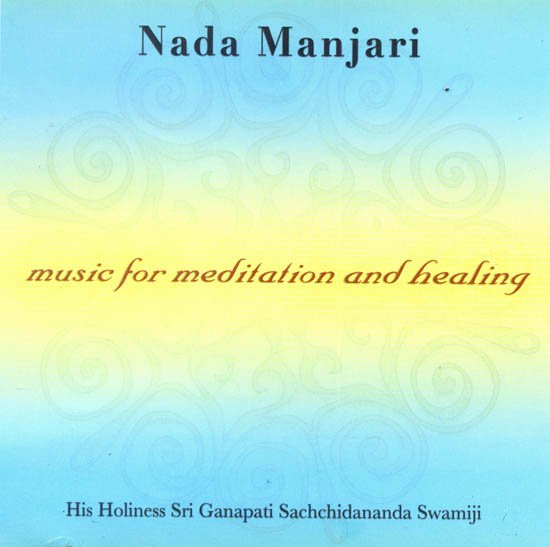 Nada Manjari: Music for Meditation and Healing (Audio CD)