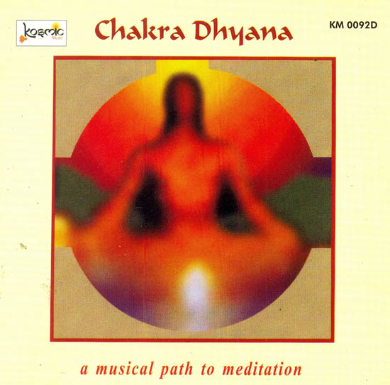 Chakra Dhyana : A Musical Path to Meditation (Audio CD)