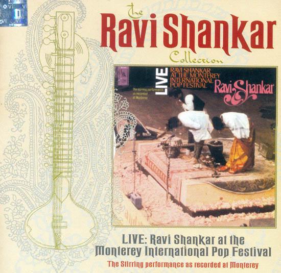 The Ravi Shankar Collection : Live Ravi Shankar at the Monterey International Pop Festival (Audio CD)