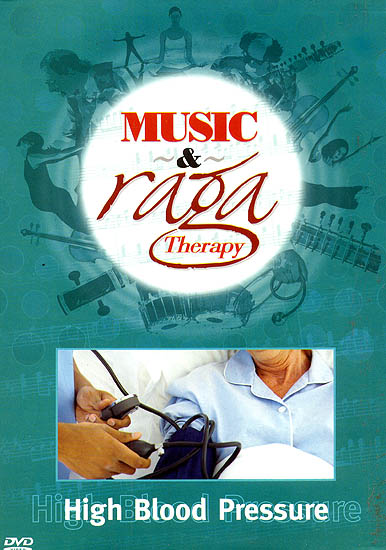 Music and Raga Therapy for High Blood Pressure (DVD with Audio CD)