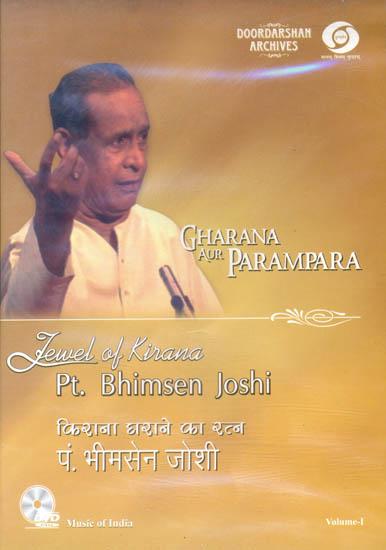 Gharana aur Parampara: Jewel of Kirana - Pt. Bhimsen Joshi (With Booklet Inside) (Volume - I)  (DVD)