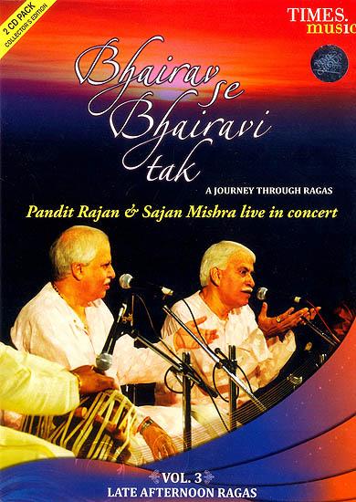 Bhairav Se Bhairavi Tak : A Journey Through Ragas (Volume 3) (Set of 2 Audio CDs)